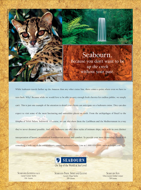 Seabourn- Because you don't want to be up the creek without your pate.